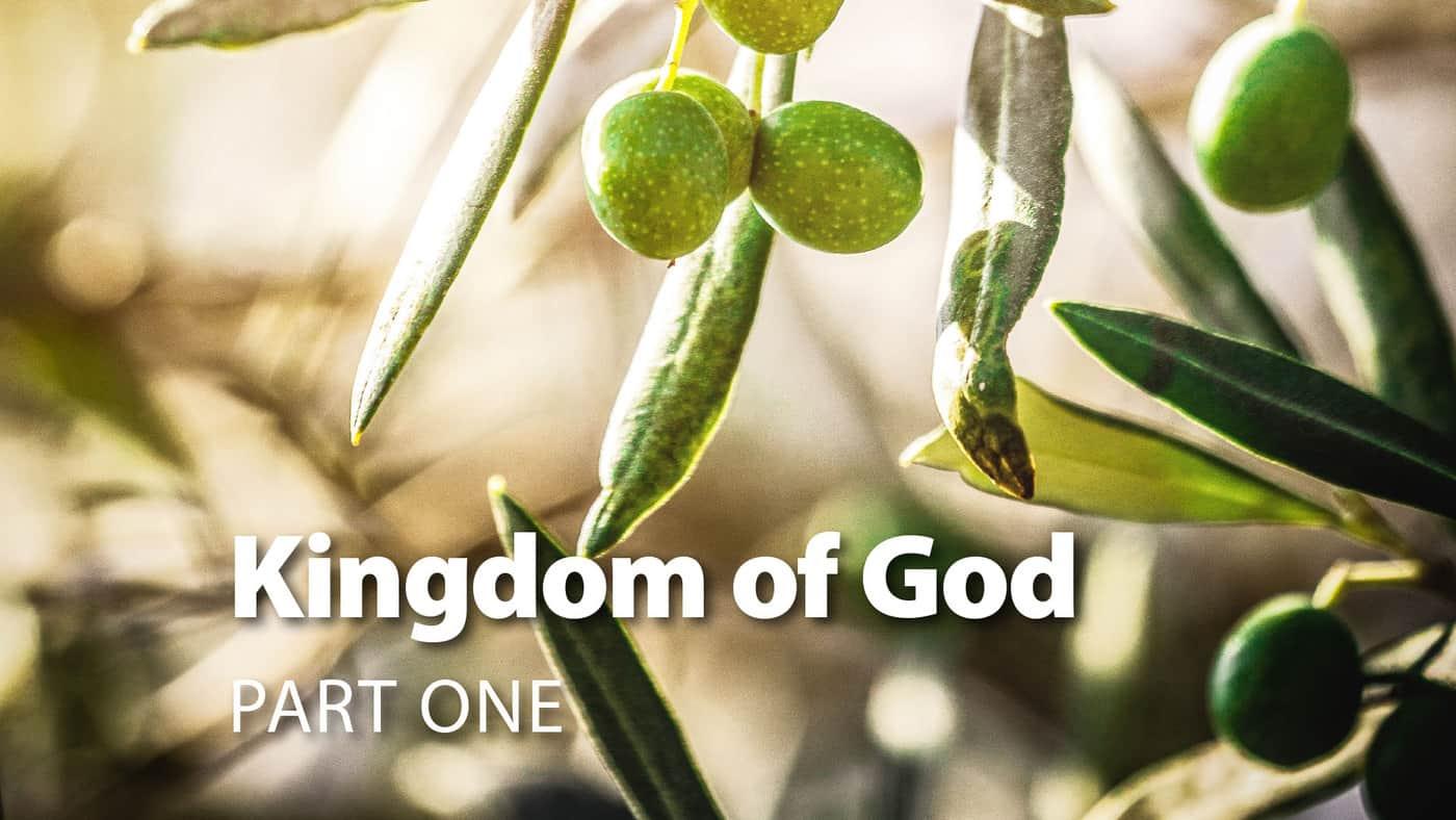 Session 1: Kingdom Of God Part One