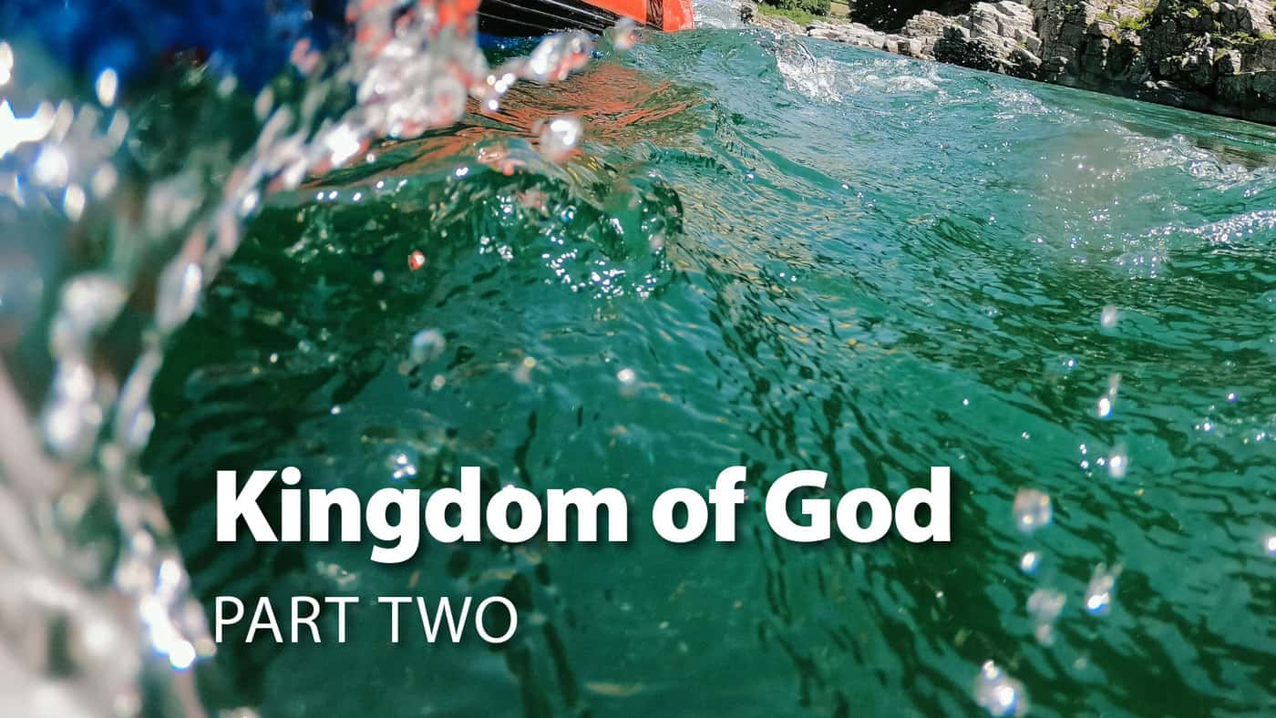 Session 2: Kingdom Of God Part Two
