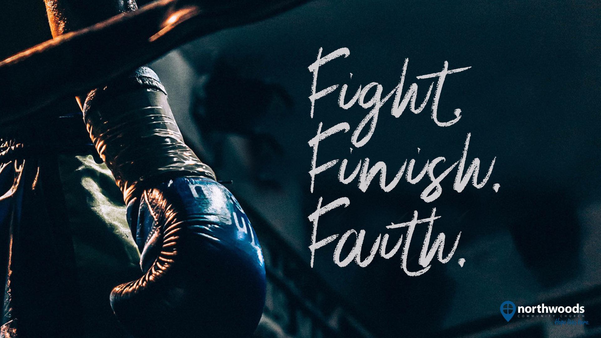 Fight. Finish. Faith.