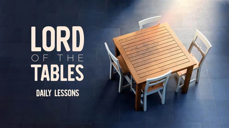 Lord of the Tables Devotional