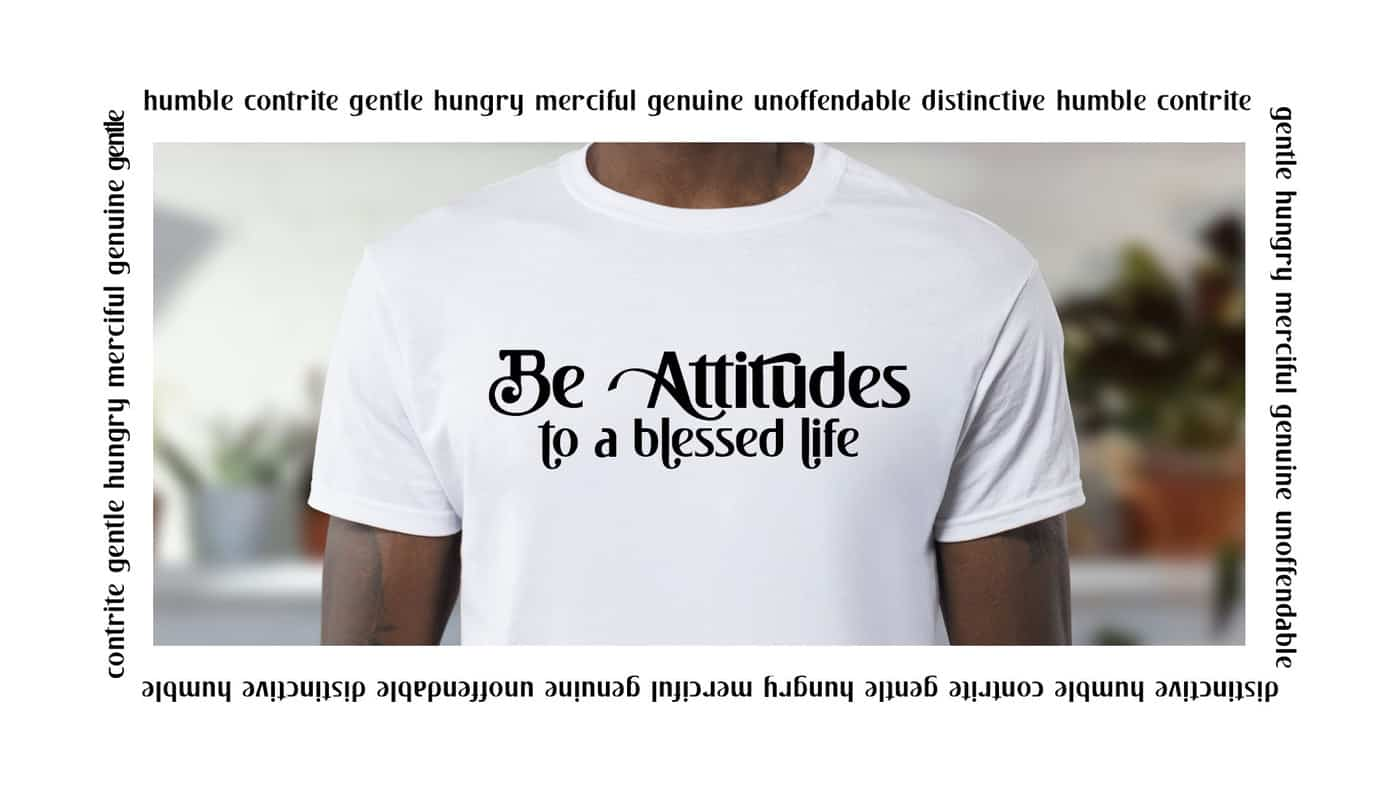 Be-Attitudes to a Blessed Life