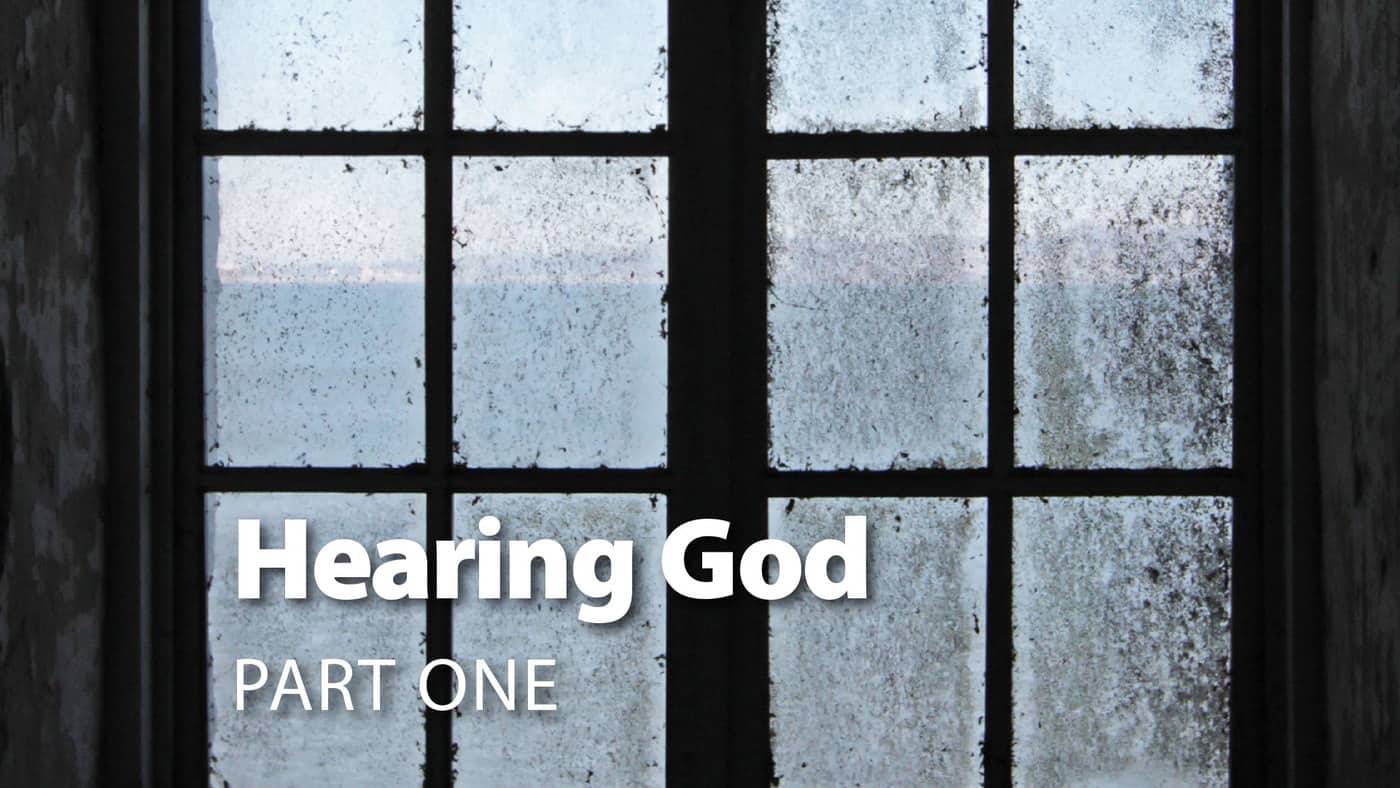 Session 7: Hearing God Part One