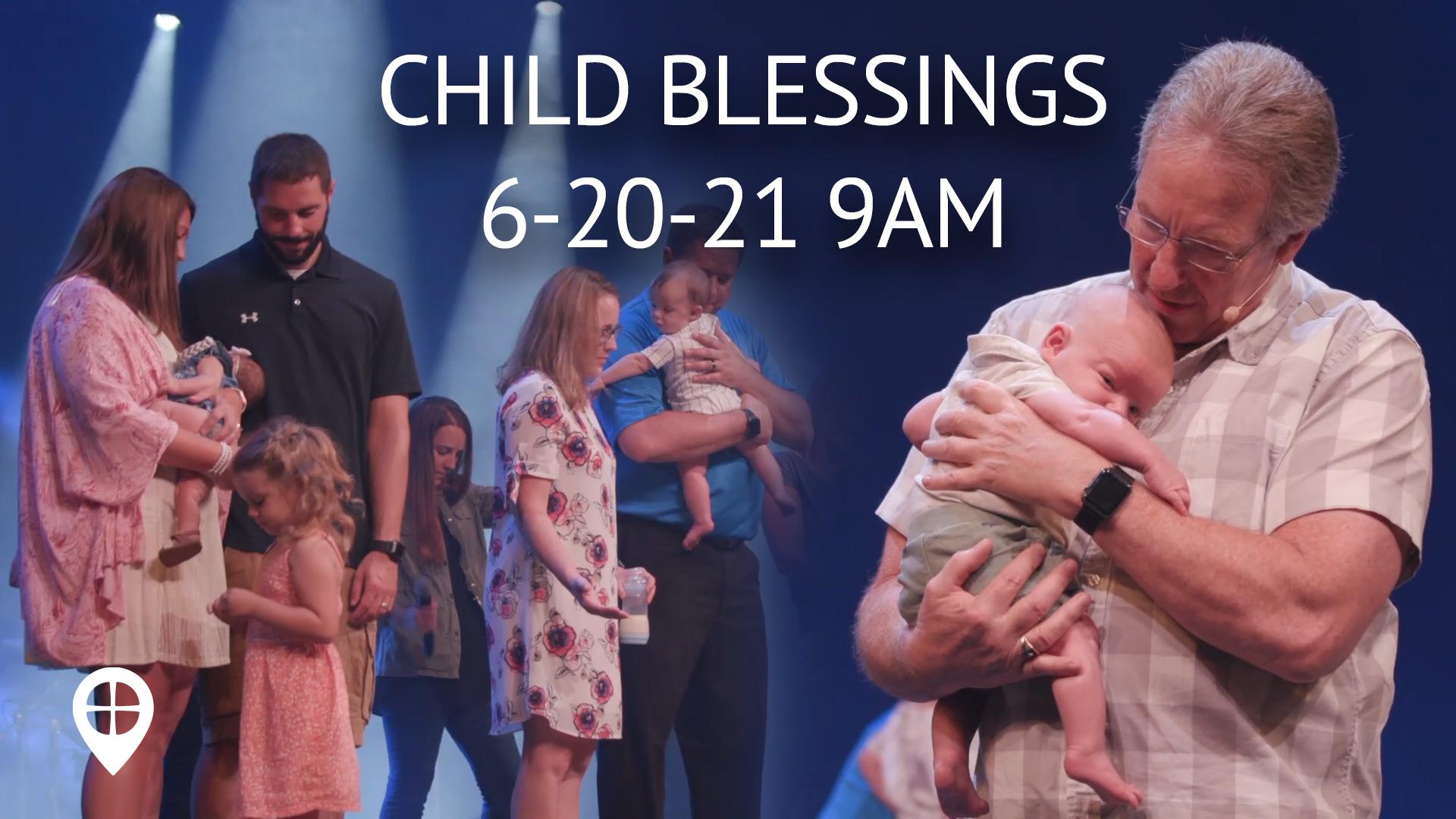 June 2021 Child Blessings Peoria 9am