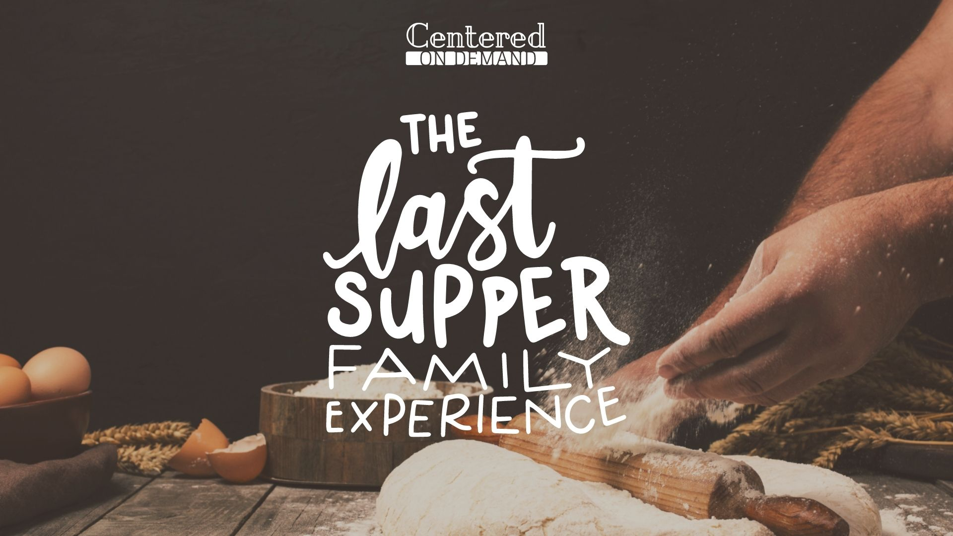 The Last Supper (Centered On-Demand)