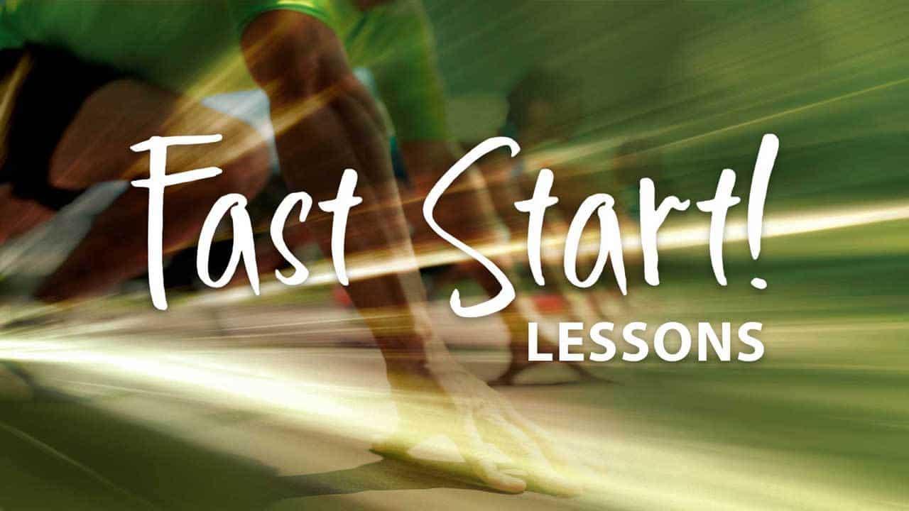 Fast Start Lessons