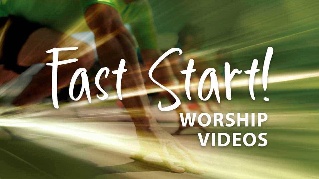 Fast Start Worship