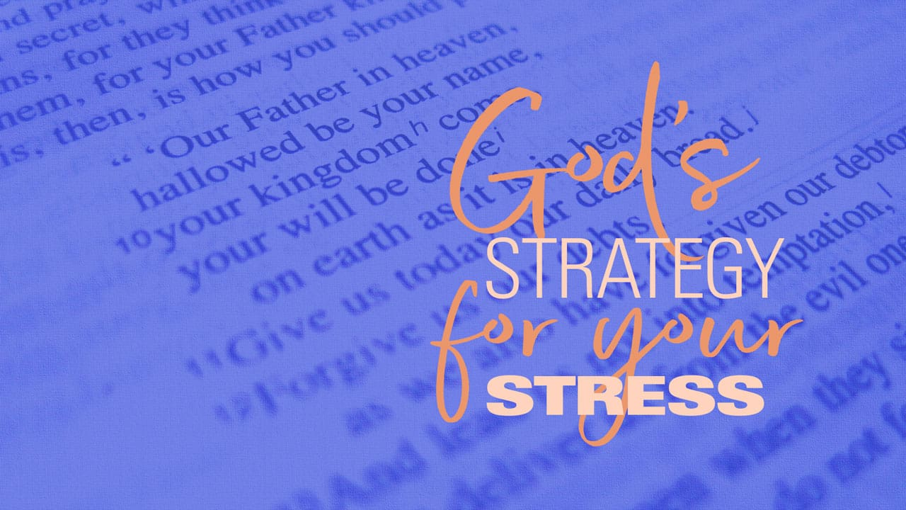 God's Strategy for Your Stress