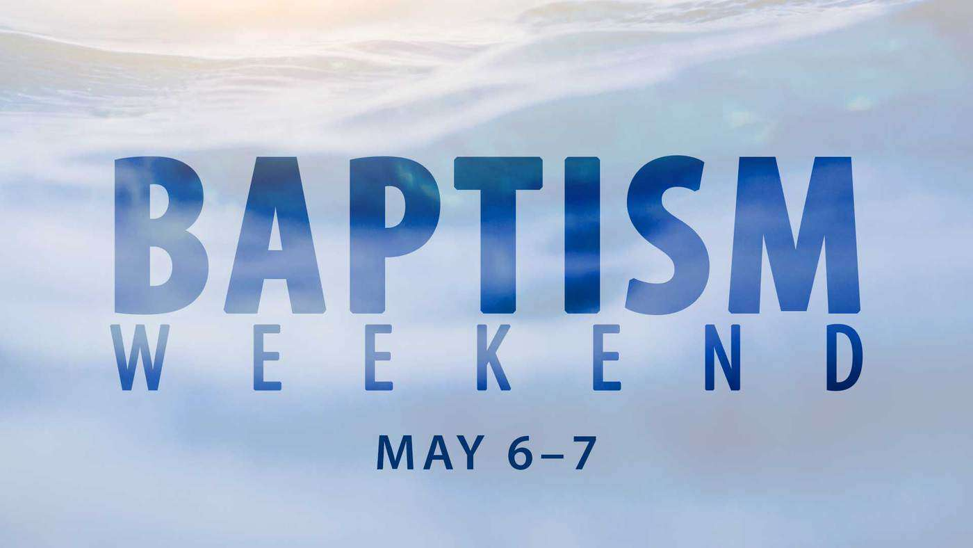 May 2017 Baptism Weekend