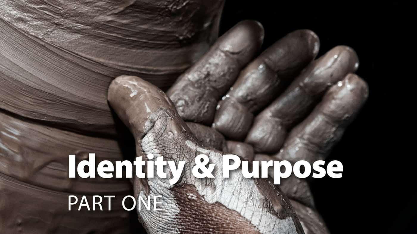 Session 3: Identity & Purpose: Part One