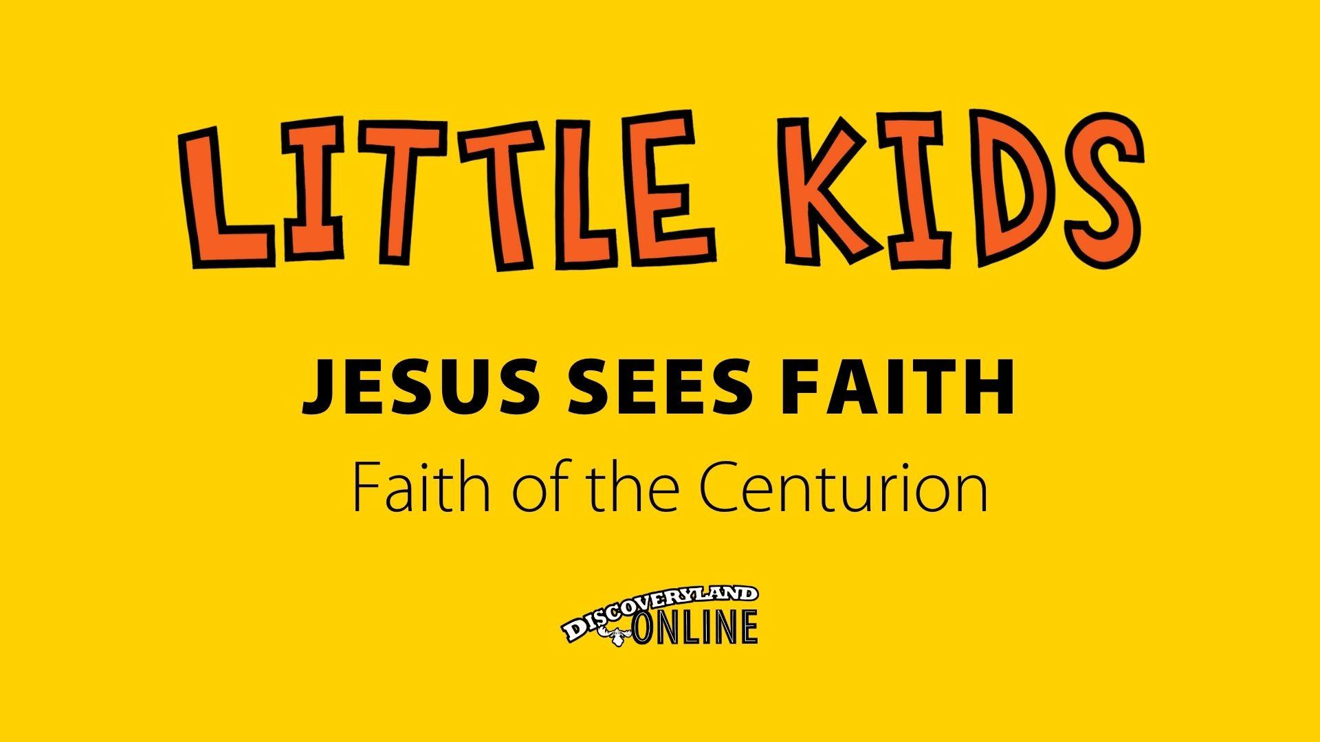 Jesus Sees Faith