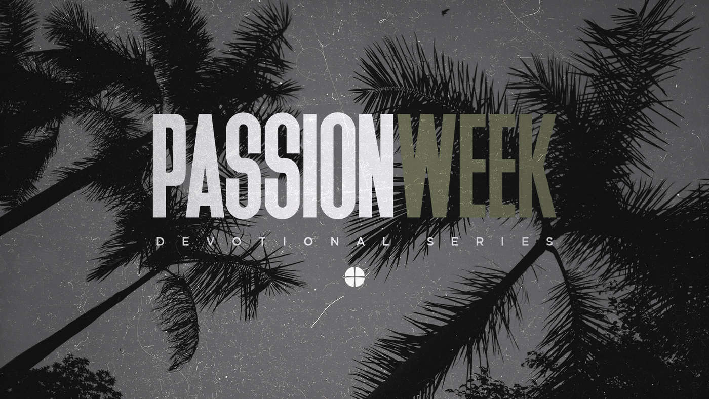 Passion Week Devotional